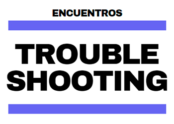 Encuentros Troubleshooting
